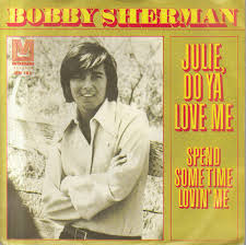 Bobby Sherman - Julie, Do Ya Love Me (1970, Vinyl) | Discogs