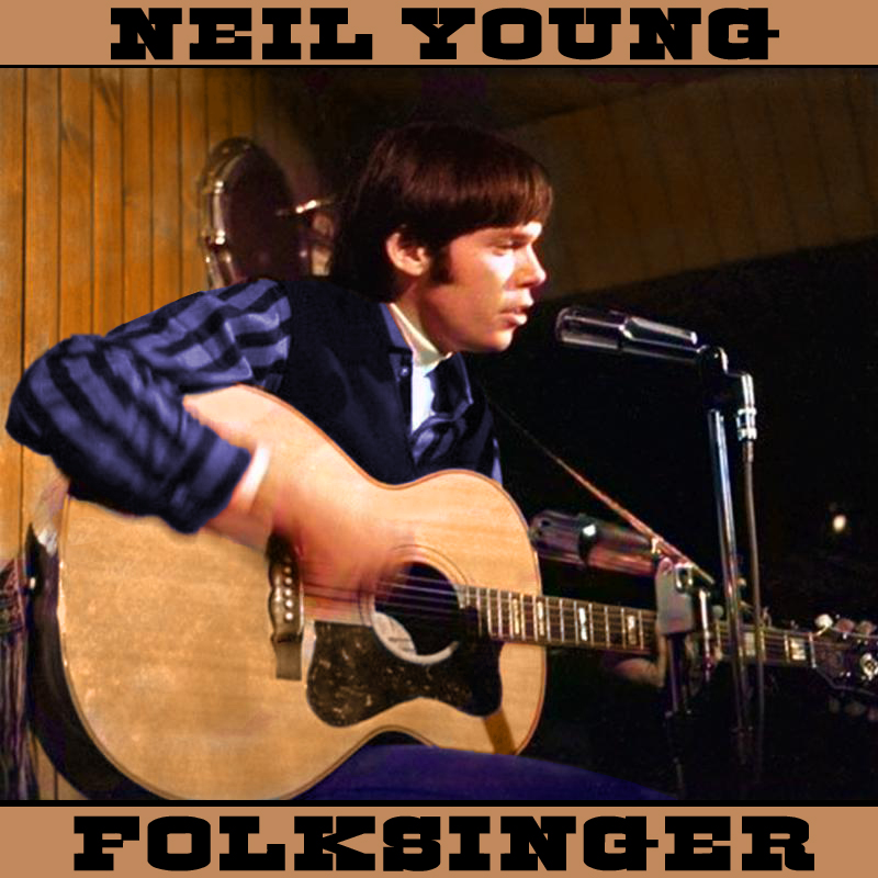 Albums That Should Exist: Neil Young - Folksinger (Demos, 1964-1967)